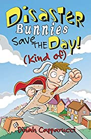 Disaster Bunnies Save the Day (Kind Of) –…