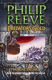 Predator's Gold (Mortal Engines Quartet 2)…