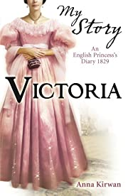 Victoria (My Story) de Anna Kirwan