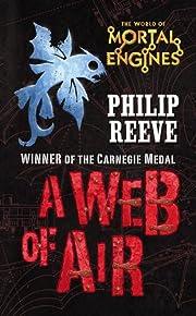 A Web of Air (Mortal Engines) por Philip…