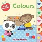 Colours (Happy Learners) by Jillian Phillips
