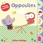 Opposites (Happy Learners) by Jillian…