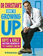 Dr Christian's Guide to Growing Up by Dr…