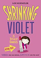 Shrinking Violet is Totally Famous by Lou…
