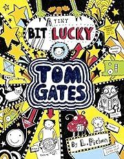 A Tiny Bit Lucky (Tom Gates) por Liz Pichon