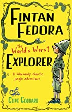 Fintan Fedora: The World's Worst Explorer by…