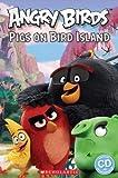 Angry birds : pigs on Bird Island / Nicole Taylor, Michael Watts