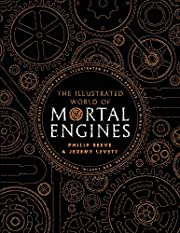 Illustrated World Of Mortal Engines by…