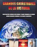 Grandes catástrofes de la historia: Desde…
