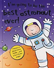 The Best Astronaut Ever! (I'm Going to…
