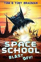Blast Off! (Space School) by Tom Bradman