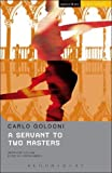 The servant of two masters / by Carlo Goldoni ; a new translation by Rosa Campagnaro