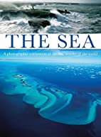 The Sea: A Photographic Celebration of the…