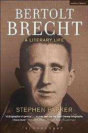 Bertolt Brecht: A Literary Life (Biography…