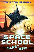 Blast Off! (Space School) by Tom Bradman