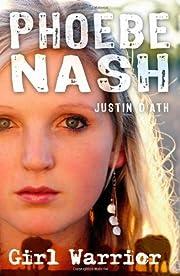 Phoebe Nash: Girl Warrior av Justin…