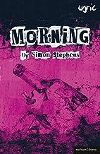 Morning (Modern Plays) by Simon Stephens