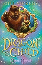 The Opal Quest: DragonChild book 2 by Gill…