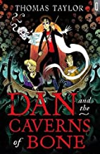 Dan and the Caverns of Bone (Quicksilver) by…