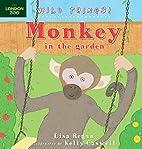 Monkey (Wild Things!) by Lisa Regan