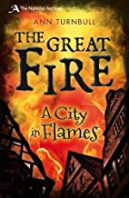 The Great Fire: A City in Flames (National…