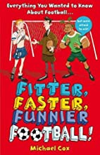 Fitter, Faster, Funnier Football by Michael…