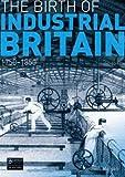 The birth of industrial Britain : social change, 1750-1850 / Kenneth Morgan