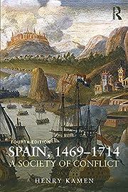 Spain, 1469-1714 – tekijä: Henry Kamen