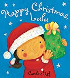 Happy Christmas Lulu / Caroline Uff