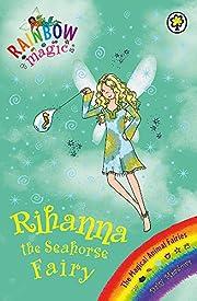 Rihanna the Seahorse Fairy – tekijä:…