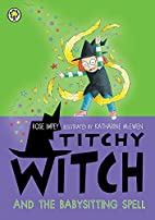 Titchy Witch and the Babysitting Spell by…