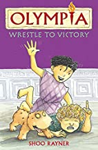 Wrestle to Victory (Olympia) by Shoo Rayner