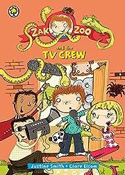 Zak Zoo and the TV Crew por Justine Smith