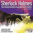 Sherlock Holmes: The rediscovered railway…