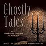 Ghostly tales : a spine-tingling selection of short stories