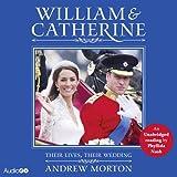 William & Catherine : their lives, their wedding / Andrew Morton