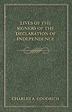 Lives of the Signers to the Declaration of…