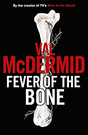 Fever Of The Bone: (Tony Hill and Carol…