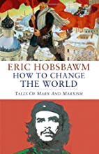 How to Change the World: Tales of Marx and…