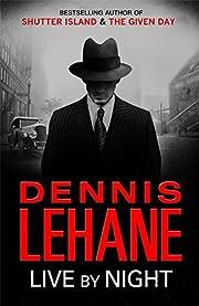 Live by Night – tekijä: Dennis Lehane