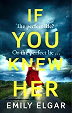 If You Knew Her by Emily Elgar