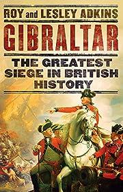 Gibraltar: The Greatest Siege in British…