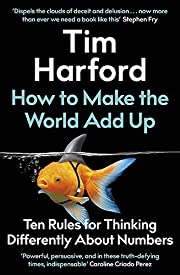How to make the world add up : ten rules for…