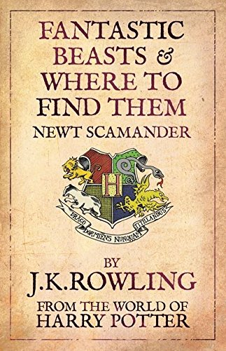 Fantastic Beasts and Where to Find Them written by J.K. Rowling and Newt Scamander part of Harry Potter
