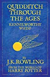 Quidditch Through the Ages (2001) (Book) written by J.K. Rowling, Kennilworthy Whisp