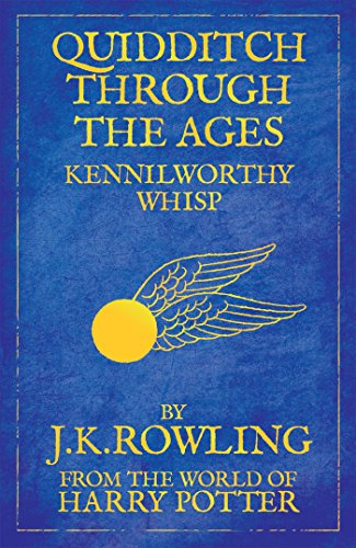Quidditch Through the Ages written by J.K. Rowling and Kennilworthy Whisp part of Harry Potter