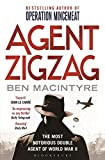 Agent Zigzag: The True Wartime Story of Eddie Chapman: The Most Notorious Double Agent of World War II