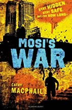 MosiÂ?s War by Catherine MacPhail