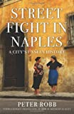 Street Fight in Naples (A City's Unseen History)