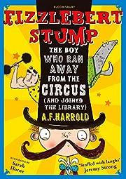 Fizzlebert Stump: The Boy Who Ran Away From…